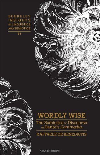Wordly Wise: The Semiotics of Discourse in Dante's Commedia